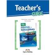 Fishing & Seafood Industry (Teacher's Guide) - методическое руководство для учителя
