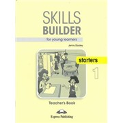 Skills Builder for Young Learners (Revised - 2018 Exam) Starters 1 Teacher`s Book