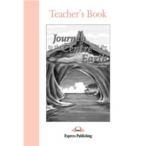 journey to the centre of earth teacher's book - книга для учителя new
